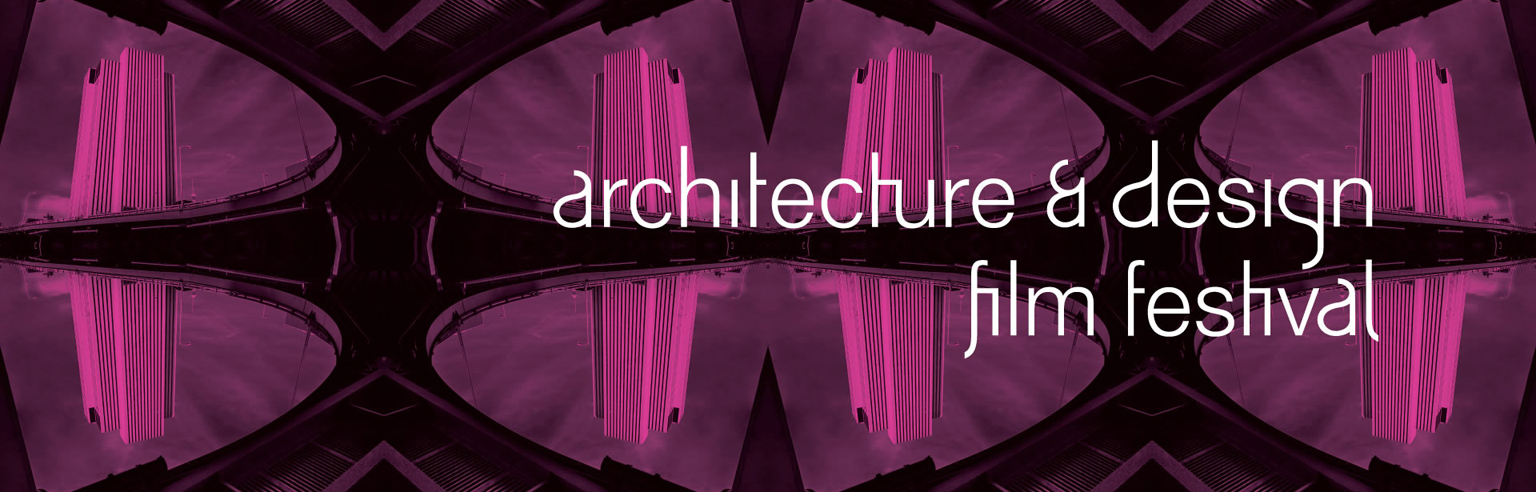 Architecture & Design Film Festival